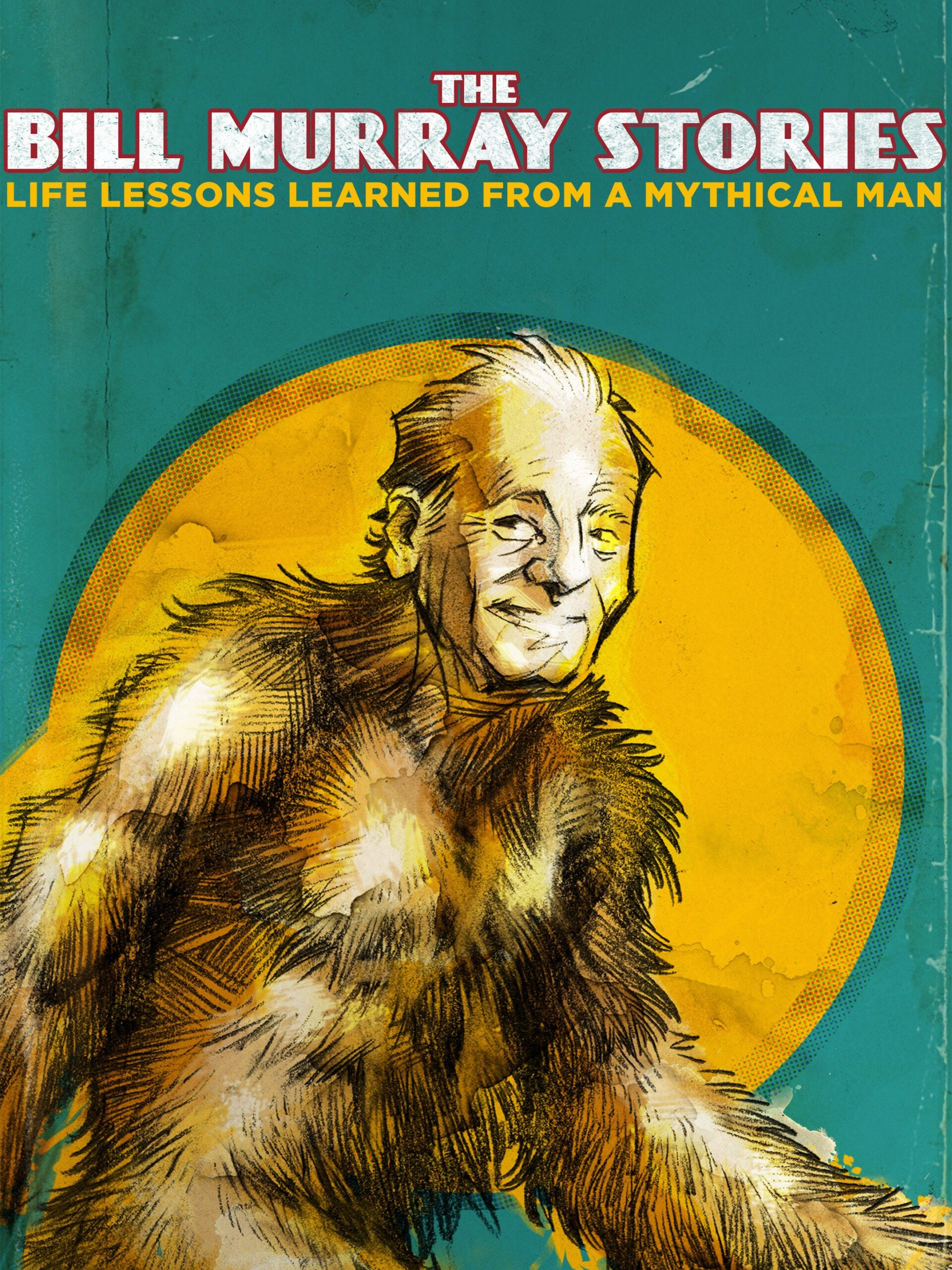 ดูหนังออนไลน์ฟรี The Bill Murray Stories Life Lessons Learned from a Mythical Man (2018)